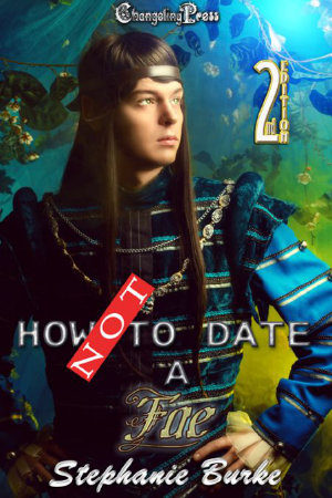 How Not to Date a Fae (2nd Edition): How Not to Date... 02